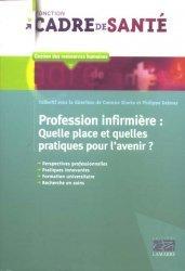Souvent acheté avec Droit et hospitalisation psychiatrique sous contrainte, le Profession infirmière : quelle place et quelles pratiques pour l'avenir ?