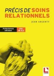 Dernières parutions dans Étudiants IFSI, Précis de soins relationnels
