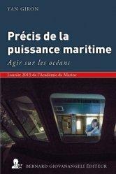 Dernières parutions sur Sciences de la Terre, Précis de la Puissance maritime