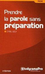 Dernières parutions dans Poche, Prendre la parole sans préparation. 5e édition