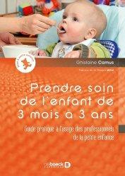Souvent acheté avec Alimentation de l'enfant en situations normale et pathologique, le Prendre soin de l'enfant de 3 mois à 3 ans
