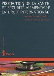 Dernières parutions dans Droit international, Protection de la santé et sécurité alimentaire en droit international