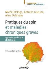 Dernières parutions dans Carrefour des psychothérapies, Pratiques du soin et maladies chroniques graves