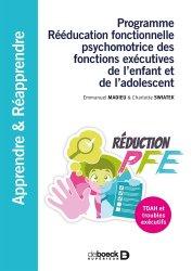Dernières parutions sur Neurologie pédiatrique, Programme Rééducation fonctionnelle psychomotrice des fonctions exécutives de l'enfant et de l'adolescent