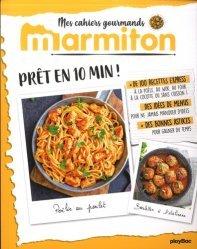 Dernières parutions dans Mes cahiers gourmands Marmiton, Prêt en 10 min !