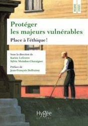 Dernières parutions sur Incapacité et tutelle, Protéger les majeurs vulnérables. Volume 4, Place à l'éthique !