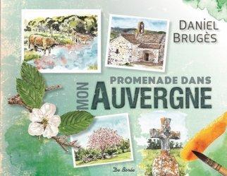 Dernières parutions dans Beaux Livres, Promenade dans mon Auvergne