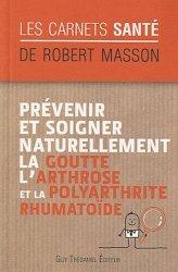 Dernières parutions dans Les Carnets santé, Prévenir et soigner naturellement la goutte, l'arthrose et la polyarthrite rhumatoïde