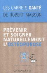 Dernières parutions dans Les Carnets santé, Prévenir et soigner naturellement l'ostéoporose