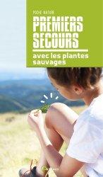 Souvent acheté avec Guide ethnobotanique de phytothérapie, le Premiers secours avec les plantes sauvages