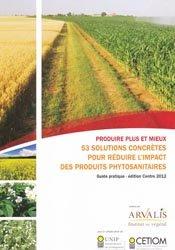 Souvent acheté avec Principales espèces fourragères et éléments de conduite, le Produire plus et mieux - 53 solutions concrètes pour réduire l'impact des produits phytosanitaires