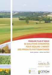 Souvent acheté avec Fongiscope blé tendre, le Produire plus et mieux : 56 solutions concrètes pour réduire l'impact des produits phytosanitaires