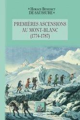 Dernières parutions sur Alpinisme - Escalade - Trail - Randos, Premières ascensions au Mont-Blanc (1774-1787)