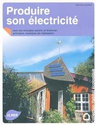 Dernières parutions dans Habitat écologique, Produire son électricité