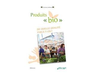 Dernières parutions dans Références, Produits « bio » : de quelle qualité parle-t-on ? (édition 2010)