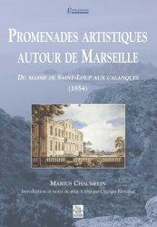 Dernières parutions dans Evocations, Promenades artistiques autour de Marseille. Tome 1, Du massif de Saint-Loup aux calanques (1854)
