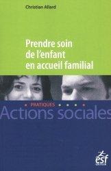 Dernières parutions sur Action sociale, Prendre soin de l'enfant en accueil familial