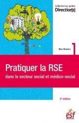 Dernières parutions sur Sociologie et philosophie médicale, Pratiquer la RSE dans le secteur social et médico-social