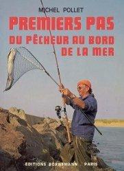 Souvent acheté avec Pêcher en rivière, le Premiers pas du pêcheur au bord de la mer