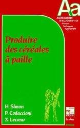 Dernières parutions dans Agriculture d'aujourd'hui, Produire des Céréales à paille
