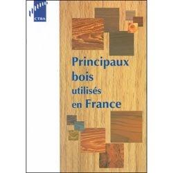 Souvent acheté avec L'essentiel sur le bois, le Principaux bois utilisés en France