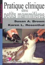 Souvent acheté avec Nouveaux animaux de compagnie : petits mammifères, le Pratique clinique des petits mammifères