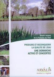 Souvent acheté avec Stockage des produits phytosanitaires: comment construire et aménager son local, le Produire et reconquérir la qualité de l'eau Une démarche active et concertée