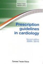 Nouvelle édition Prescription guidelines in cardiology