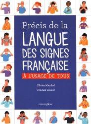 Dernières parutions sur Auto apprentissage, Précis de la Langue des Signes Française, à l'Usage de Tous