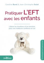 Dernières parutions dans Maxi pratiques, Pratiquer l'EFT avec les enfants : libérer les émotions et les tensions pour une meilleure confiance en soi