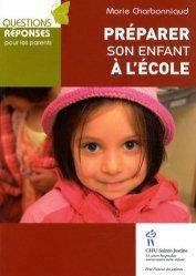 Dernières parutions dans Questions réponses parents, Préparer son enfant à l'école