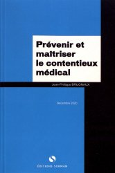 Dernières parutions sur Responsabilité médicale, Prévenir et maîtriser le contentieux médical