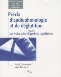 Dernières parutions dans Voix parole langage, Précis d'audiophonologie et de déglutition Tome 2   Les voies aéro-digestives supérieures