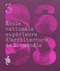 Dernières parutions dans Les cahiers de l'ENSA de Normandie, Projets de fin d'études 2006-2008