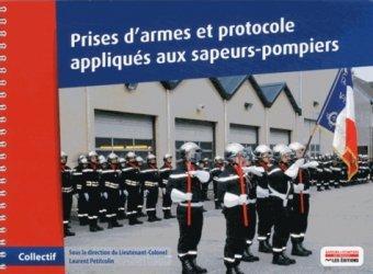 Dernières parutions sur Pompiers, Prises d'armes et protocole appliqués aux sapeurs-pompiers