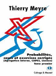 Dernières parutions dans Im-et-Ker, Probabilités, cours et exercices corrigés Tome 1