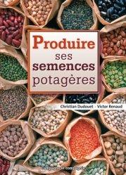 Souvent acheté avec Mariages réussis, le Produire ses semences potagères