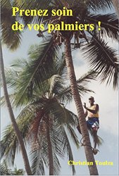 Dernières parutions sur Arbres et arbustes au jardin, Prenez soin de vos palmiers !