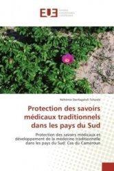 Dernières parutions sur Propriété industrielle, Protection des savoirs médicaux traditionnels dans les pays du Sud. Protection des savoirs médicaux et développement de la médecine traditionnelle dans les pays du Sud