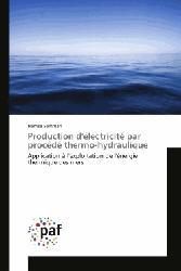Dernières parutions sur Chaleur, Production d'electricite par procede thermo-hydraulique