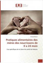 Dernières parutions sur Alimentation de l'enfant, Pratiques alimentaires des mères des nourrissons de 0 a 24 mois