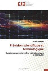 Dernières parutions sur Sciences et Techniques, Prévision scientifique et technologique