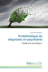 Dernières parutions sur Classifications - Echelles d'évaluation, Problématique du diagnostic en psychiatrie