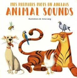 Dernières parutions dans Mes premiers mots en anglais, Animals Sounds