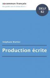 Dernières parutions sur Auto apprentissage (Parascolaire), Production écrite DELF B2