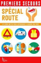 Souvent acheté avec Premiers secours / spécial séniors : le livre qui va vous apprendre à sauver des vies, le Premiers secours Spécial route