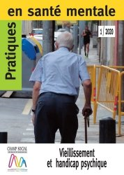 Dernières parutions sur Psychologie du handicap, Pratiques en santé mentale N° 1/2020 : Vieillissement et handicap psychique