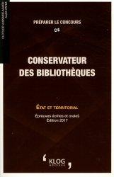 Dernières parutions dans Concours, Préparer le concours de conservateur des bibliothèques. Etat et territorial, Edition 2017
