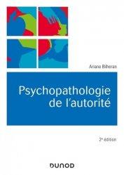 Dernières parutions sur Psychologie du quotidien, Psychopathologie de l'autorité