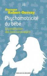 Dernières parutions sur Psychologie de l'enfant, Psychomotricité du bébé
